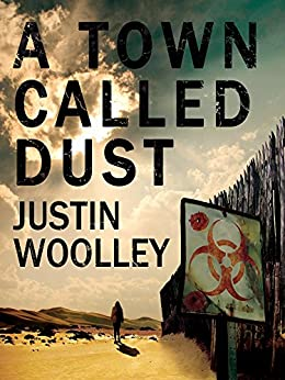 A Town Called Dust: The Territory 1 by [Justin Woolley]