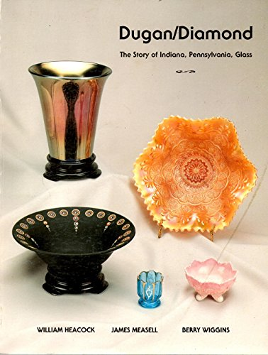 Dugan/Diamond: The Story of Indiana, Pennsylvania, Glass