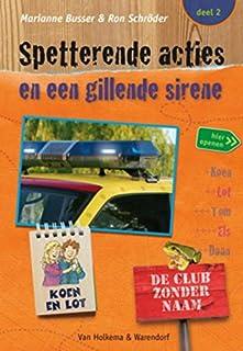 Spetterende acties en een gillende sirene (De club zonder naam Book 2) (Dutch Edition)