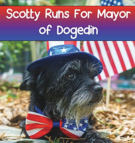 Scotty Runs For Mayor of Dogedin: 6