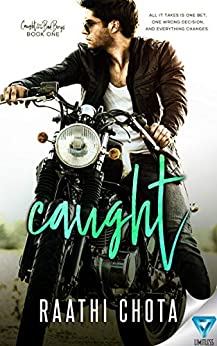 Caught (Caught By the Bad Boys Book 1) by [Raathi Chota]