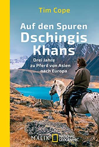 Auf den Spuren Dschingis Khans: Drei Jahre zu Pferd von Asien nach Europa