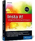 Insta it!: Erfolgreiches Marketing mit Instagram. Inkl. Visual Storytelling und Ads-Kampagnen