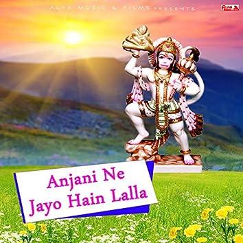 Anjani Ne Jayo Hain Lalla