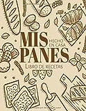 Mis Panes Caseros: Libro De Recetas   100 páginas de recetas   8.5x11 pulgadas.