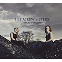 In the Air Or the Earth by Askew Sisters