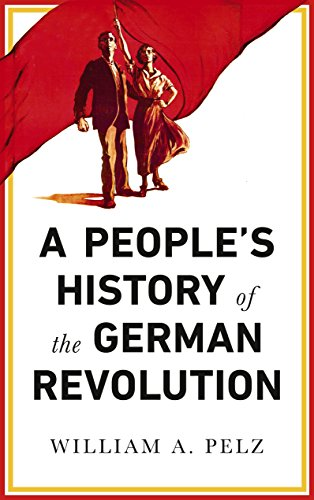 A People's History of the German Revolution: 1918-19 (English Edition)