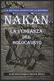 NAKAN La Venganza del holocausto: La historia después de la historia - Premio Literario AMAZON 2019 (Colección Micro-novelas)