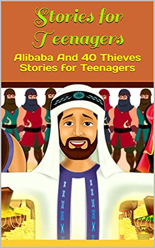 Stories for Teenagers : Alibaba And 40 Thieves Stories for Teenagers (English Edition)