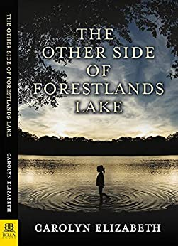 The Other Side of Forestlands Lake by [Carolyn Elizabeth]