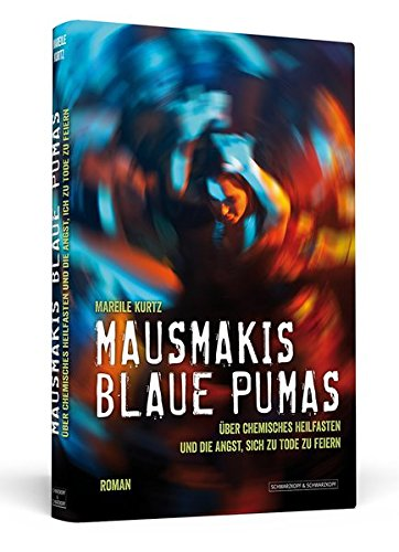 Mausmakis blaue Pumas: Über chemisches Heilfasten und die Angst, sich zu Tode zu feiern