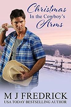 Christmas in the Cowboy's Arms (Cascade Encantada) by [MJ Fredrick]