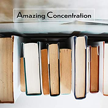 Amazing Concentration: Relax Your Mind and Brain, Focus, Music for Effective Work and Study