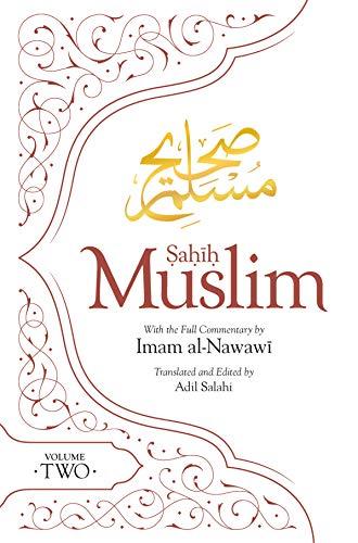 Sahih Muslim (Volume 2): With the Full Commentary by Imam Nawawi (Al-Minhaj bi Sharh Sahih Muslim)