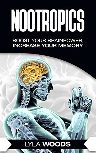 Nootropics: Smart Drugs, Boost your brainpower, Increase your memory, IQ, happiness, cure anxiety and much more (Unlimited Power Book 1) (Nootropics, smart ... Brain, Performance) (English Edition)