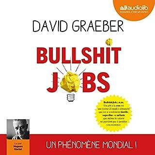Bullshit Jobs                   Auteur(s):                                                                                                                                 David Graeber                               Narrateur(s):                                                                                                                                 Hugues Martel                      Durée: 13 h et 41 min     Pas de évaluations     Au global 0,0