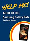 Help Me! Guide to the Samsung Galaxy Note: Step-by-Step User Guide for Samsung's First Stylus-Controlled Smartphone with TouchWiz (English Edition)