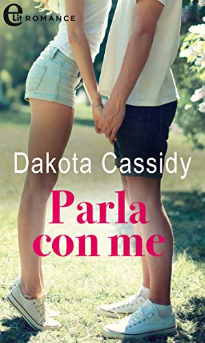 Parla con me (eLit) (Call Girls Vol. 1) di [Dakota Cassidy]