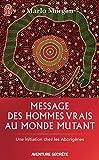 Message des hommes vrais au monde mutant - Une initiation chez les Aborigènes: Une initiation chez les Aborigènes