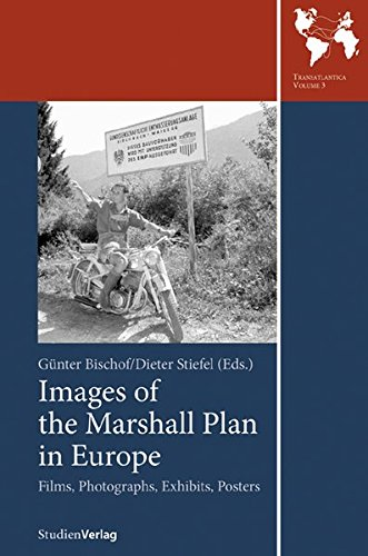 Images of the Marshall Plan in Europe: Films, Photographs, Exhibits, Posters (Transatlantica, Band 3)