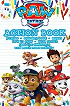 Paw Patrol Action Book : Paw Patrol Coloring Book , How to Draw Paw Patrol: Paw Patrol : puzzles , coloring book , mazes ,...