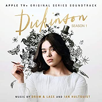 Dickinson: Season One (Apple TV+ Original Series Soundtrack)