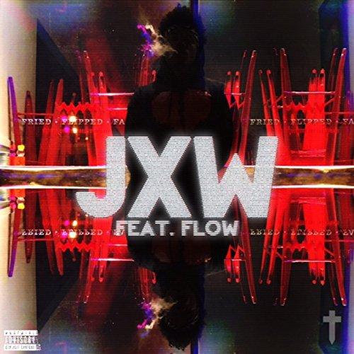 Just Wait (Jxw) [feat. Flow] [Explicit]