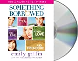 Something Borrowed: It's a Thin Line Between Love and Friendship
