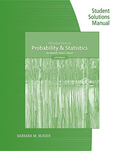 Student Solutions Manual for Mendenhall/Beaver/Beaver's Introduction to Probability and Statistics