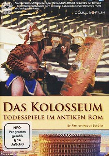 Das Kolosseum - Todesspiele im antiken Rom