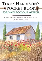 Terry Harrison's Pocket Book for Watercolour Artists - Over 100 Essential Tips to Improve Your Painting de Terry Harrison