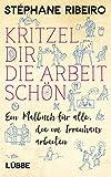 Kritzel dir die Arbeit schön: Ein Malbuch für alle, die im Irrenhaus arbeiten: Ein Malbuch fr...