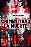 Crimen tras la muerte (Novela Negra)