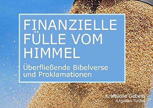 Finanzielle Fülle vom Himmel: Überfließende Bibelverse und Proklamationen