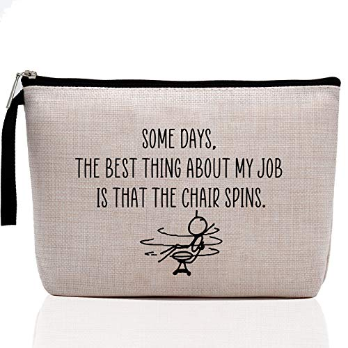 Funny Sarcastic Novelty Joke for Women Office Work Adult Humor Employee Boss Coworkers Gifts-Some Days The Best Thing About My Job is That The Chair Spins- Funny Quote Makeup Bag- Office Gifts