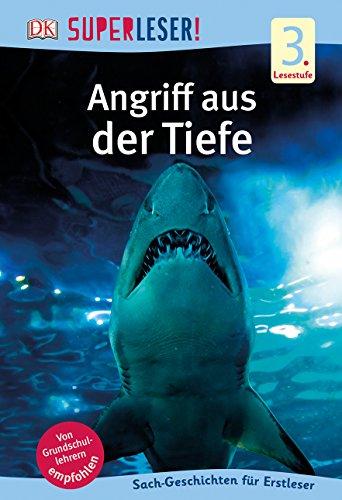 SUPERLESER! Angriff aus der Tiefe: 3. Lesestufe Sach-Geschichten für Leseprofis