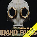 Idaho Falls: The Untold Story of America s First Nuclear Accident