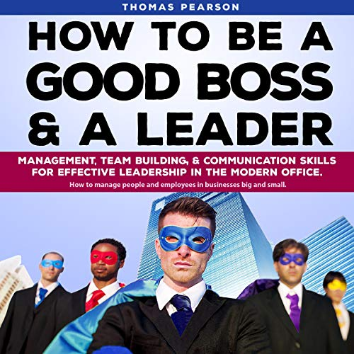 Page de couverture de How to Be a Good Boss and a Leader