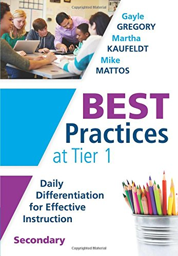 Best Practices at Tier 1: Daily Differentiation for Effective Instruction, Secondary (RTI at Work: Collaborative, Multi-