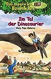 Das magische Baumhaus 1 - Im Tal der Dinosaurier: Kinderbuch über die Steinzeit für Mädchen und Jungen ab 8 Jahre