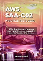 AWS Certified Solutions Architect Associate Practice Tests 2020 [SAA-C02]: 100+ AWS Practice Exam Questions with Answers and more Front Cover