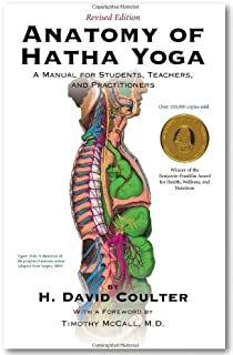 The Anatomy of Hatha Yoga: A Manual for Students, Teachers, and Practitioners