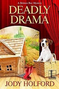 Deadly Drama (A Britton Bay Mystery Book 4) by [Jody Holford]