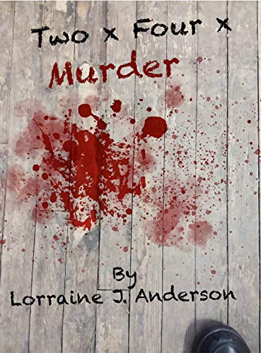 Two x Four x Murder by [Lorraine J. Anderson]
