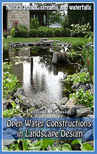Open Water Constructions in Landscape Design: Decor in the your garden (English Edition)