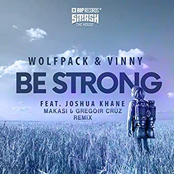 Be Strong (Makasi & Gregoir Cruz Remix) feat. Joshua Khane