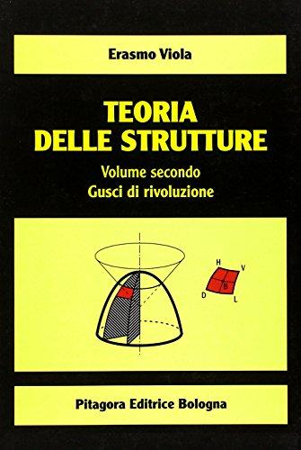 Teoria delle strutture. Gusci di rivoluzione (Vol. 2)