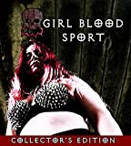 Girl Blood Sport: Collector's Edition [Blu-ray]