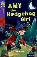 Oxford Reading Tree Treetops Fiction: Level 11: Amy the Hedgehog Girl (Treetops. Fiction)