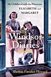 The Windsor Diaries - My Childhood with the Princesses Elizabeth and Margaret